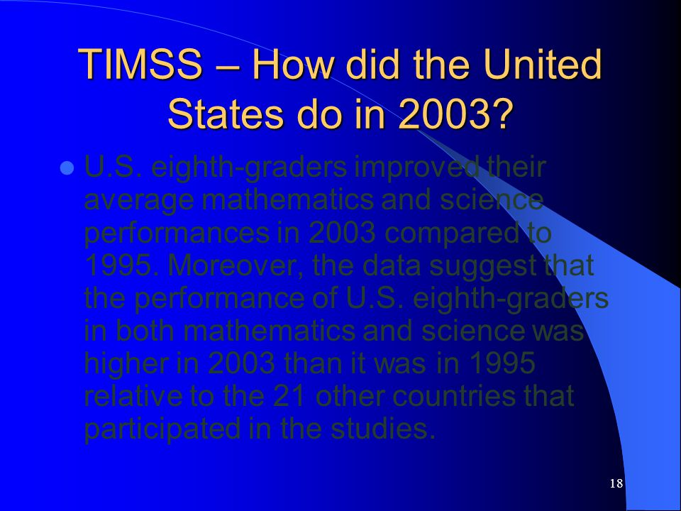 18 TIMSS – How did the United States do in 2003. U.S.