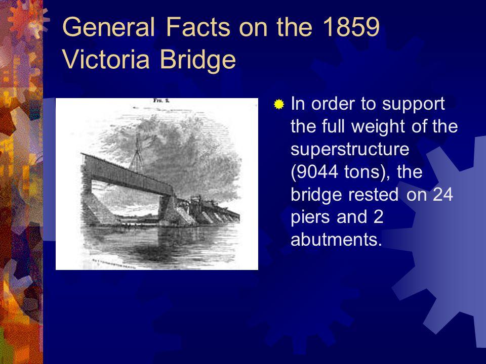  The Victoria Bridge only had one set of tracks. The Tube itself had no windows.