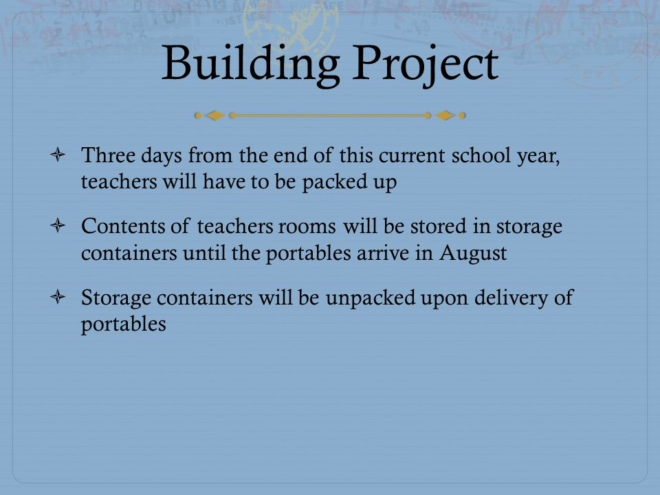 Building Project  Portables will contain the eight grade team and the seven/eight grade team  Library, Nurses' office, and Office will be located in the portable units  ALL students will have to go through the portables to get to classes  White Noise