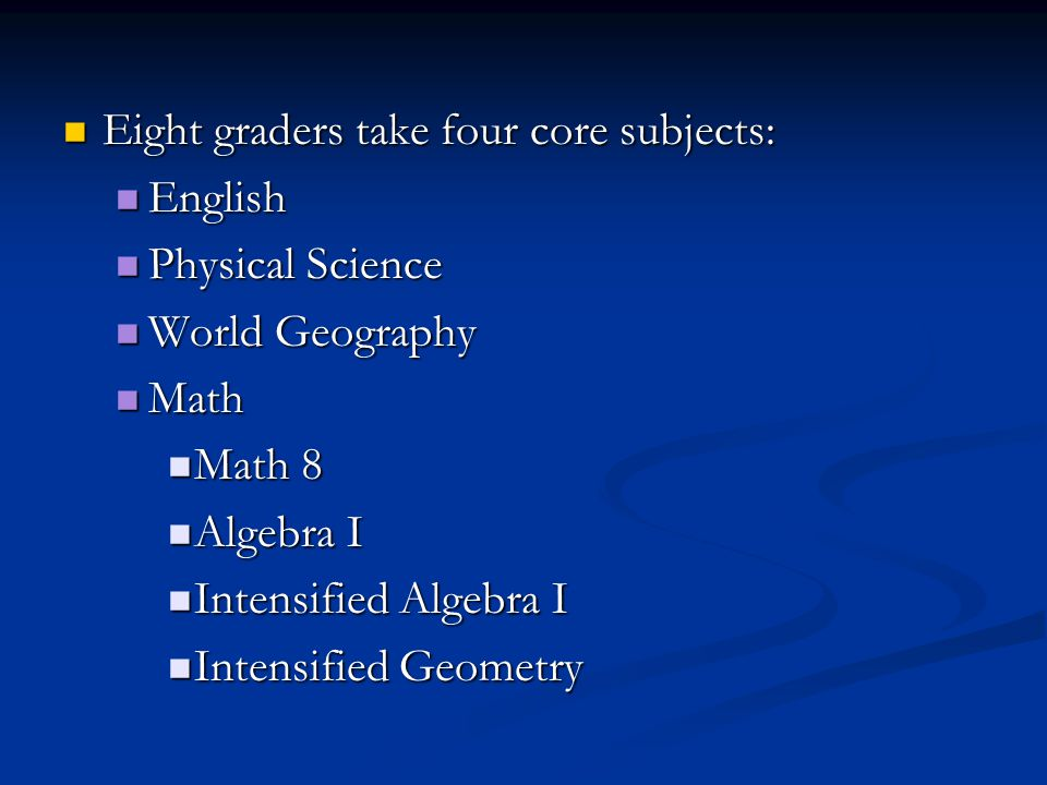 Eighth graders have two elective periods.Eighth graders have two elective periods.