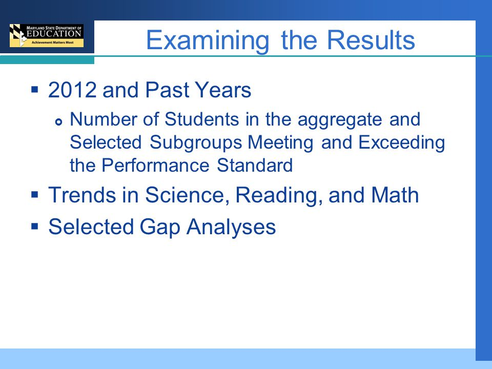 Examining the Results  2012 and Past Years  Number of Students in the aggregate and Selected Subgroups Meeting and Exceeding the Performance Standar