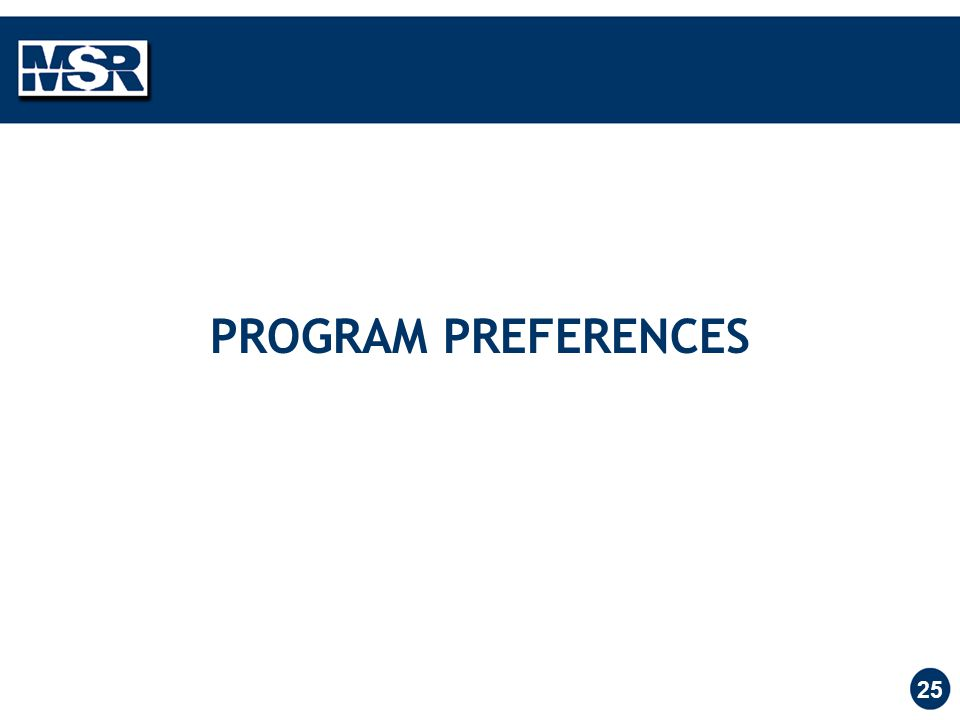 25 PROGRAM PREFERENCES