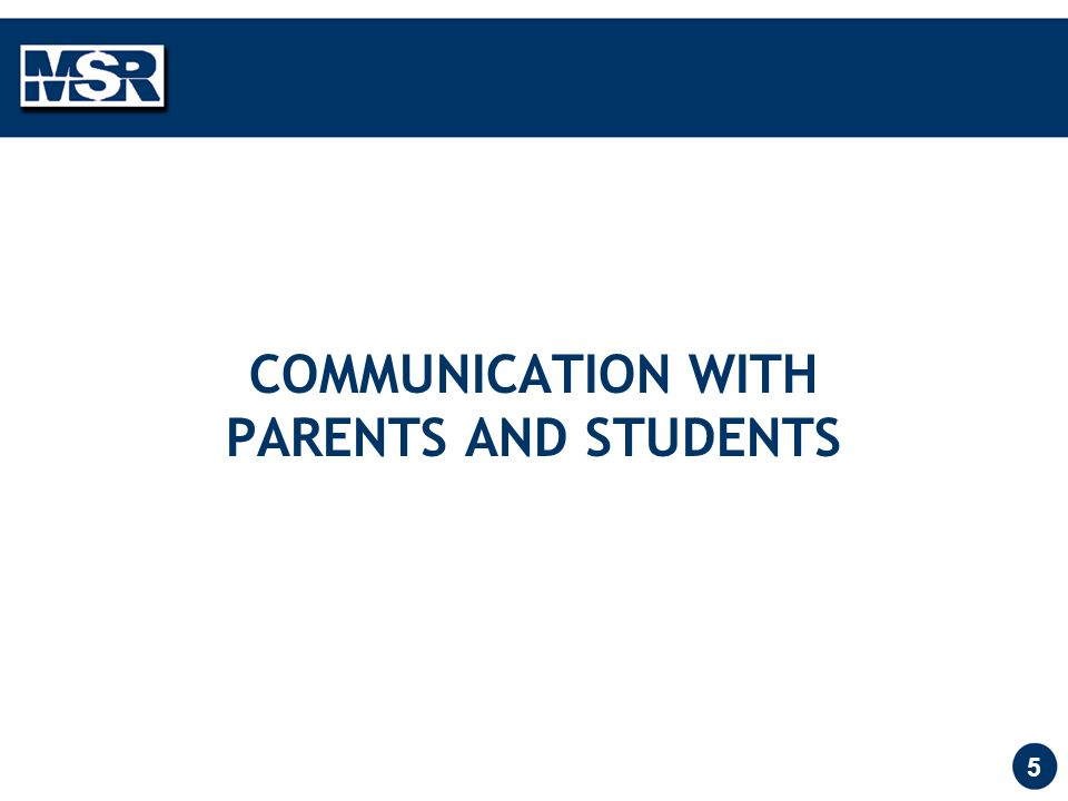 5 COMMUNICATION WITH PARENTS AND STUDENTS