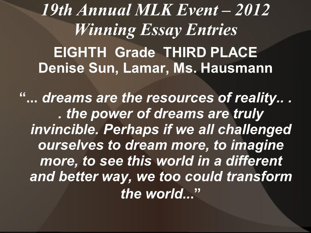 19th Annual MLK Event – 2012 Winning Essay Entries EIGHTH Grade THIRD PLACE Denise Sun, Lamar, Ms.