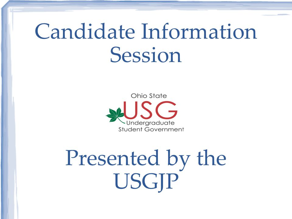 Candidate Information Session Presented by the USGJP