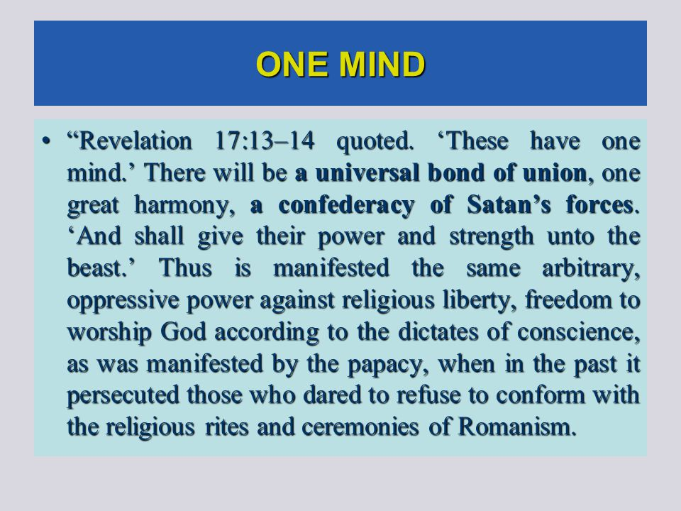 ONE MIND Revelation 17:13–14 quoted.