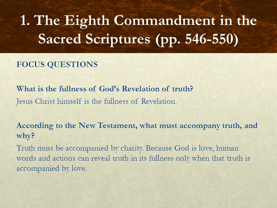 FOCUS QUESTIONS What is the fullness of God's Revelation of truth.