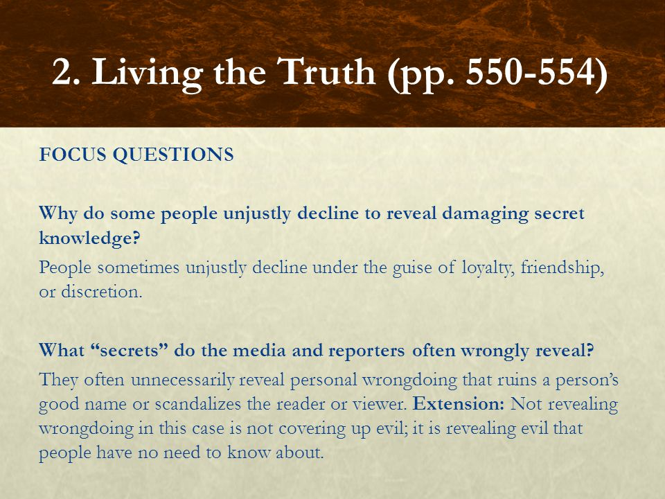 FOCUS QUESTIONS Why do some people unjustly decline to reveal damaging secret knowledge.