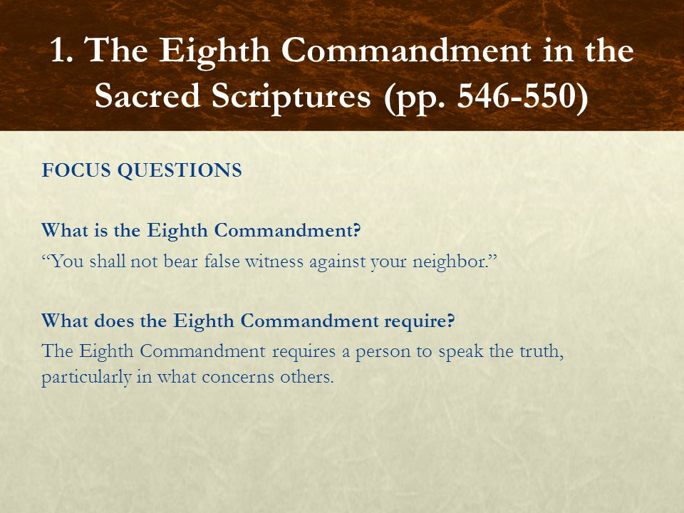 FOCUS QUESTIONS What is the Eighth Commandment.