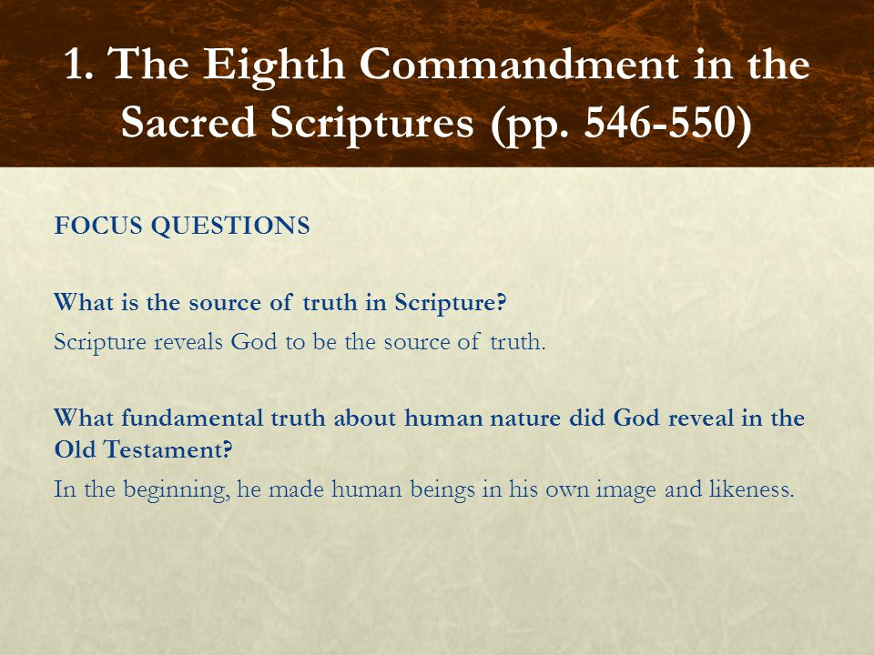 FOCUS QUESTIONS What is the source of truth in Scripture.