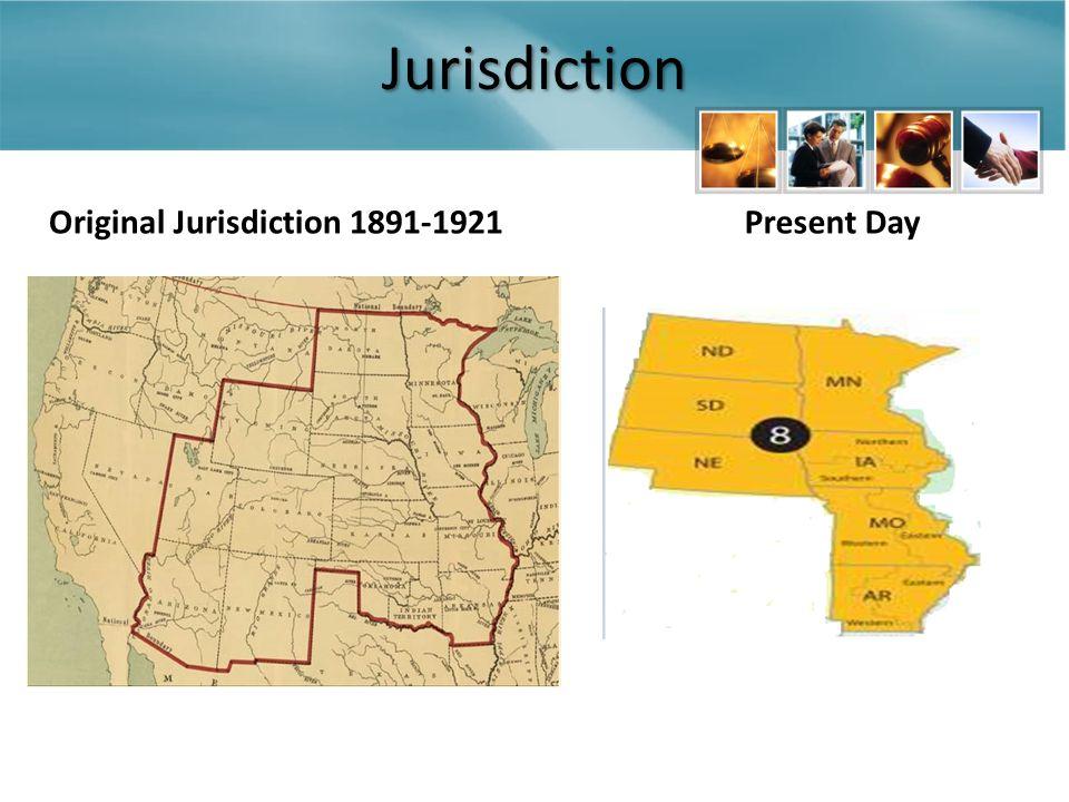 Jurisdiction Original Jurisdiction 1891-1921 Present Day
