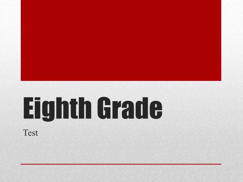 Eighth Grade Test