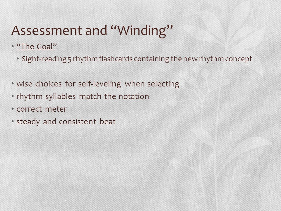 """Assessment and """"Winding"""" """"The Goal"""" Sight-reading 5 rhythm flashcards containing the new rhythm concept wise choices for self-leveling when selecting"""