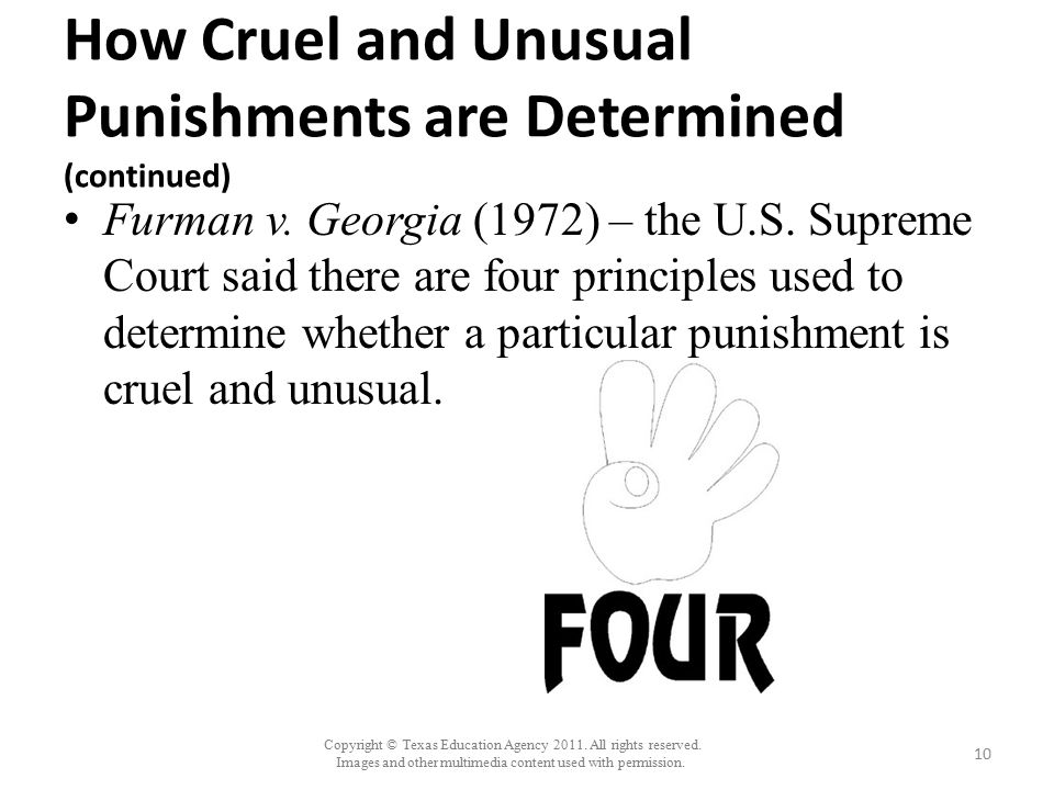 Copyright © Texas Education Agency 2011. All rights reserved. Images and other multimedia content used with permission. How Cruel and Unusual Punishme