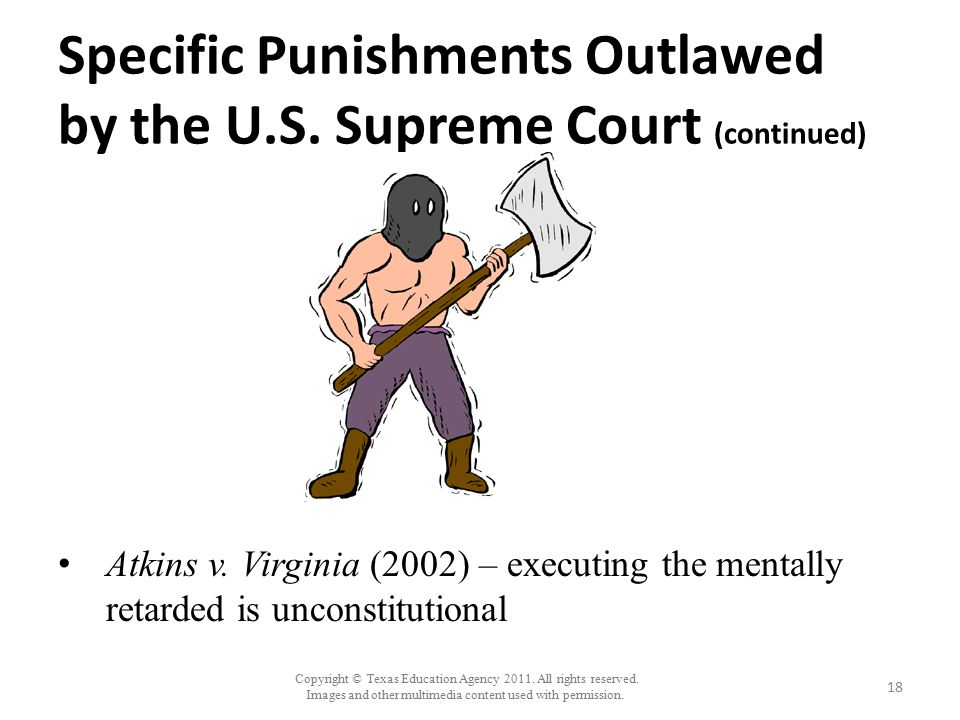 Copyright © Texas Education Agency 2011. All rights reserved. Images and other multimedia content used with permission. Specific Punishments Outlawed