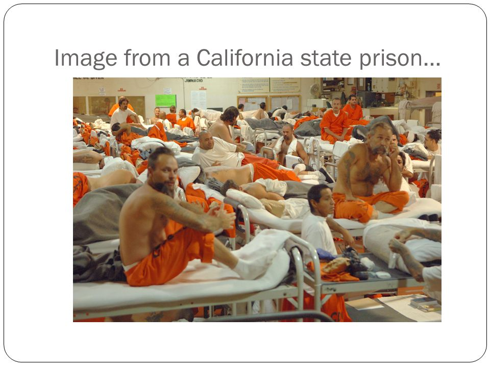 Image from a California state prison…