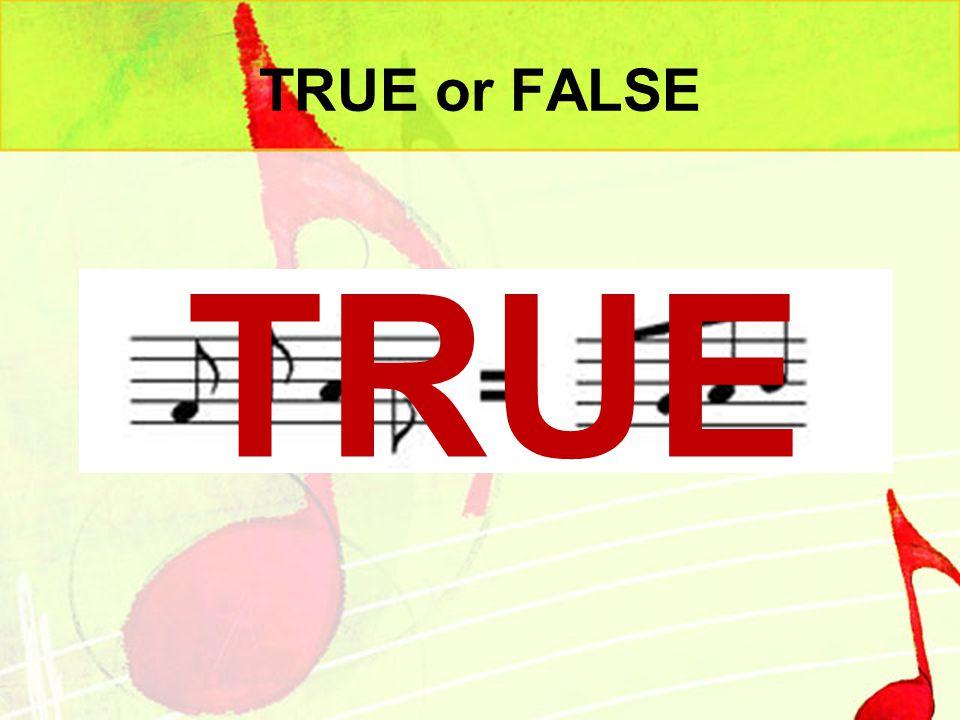 TRUE or FALSE TRUE