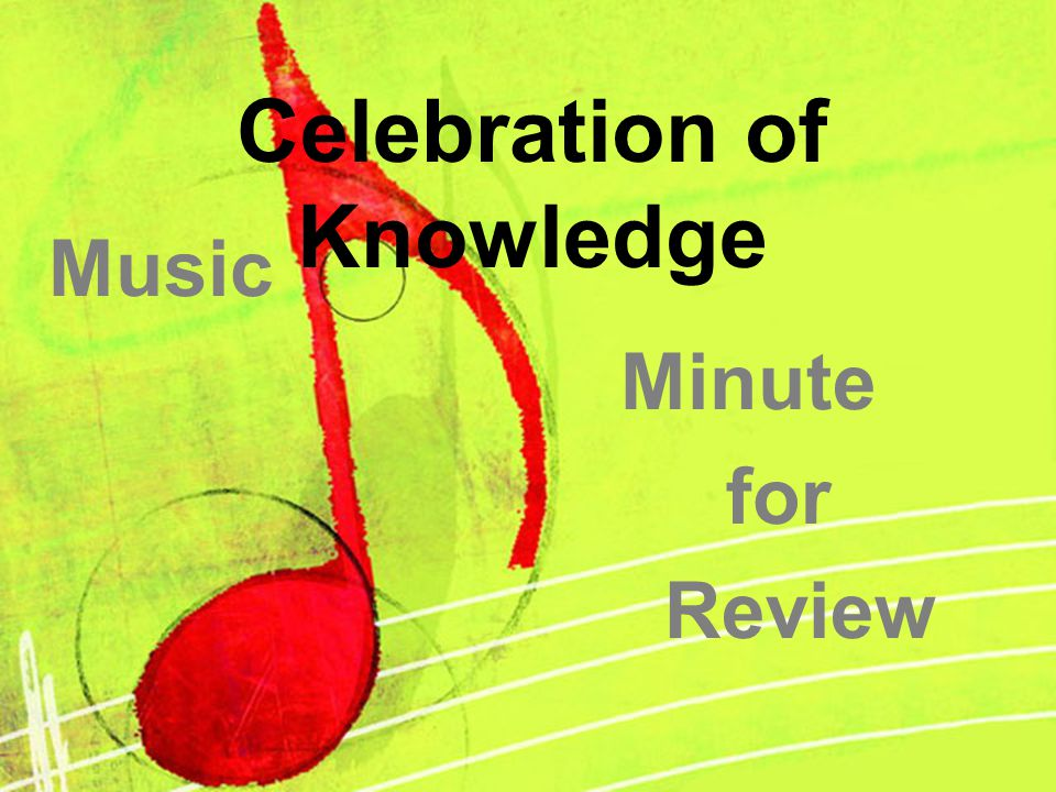 Celebration of Knowledge Music Minute for Review