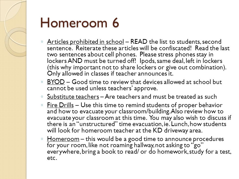 Homeroom 6 ◦ Articles prohibited in school – READ the list to students, second sentence.
