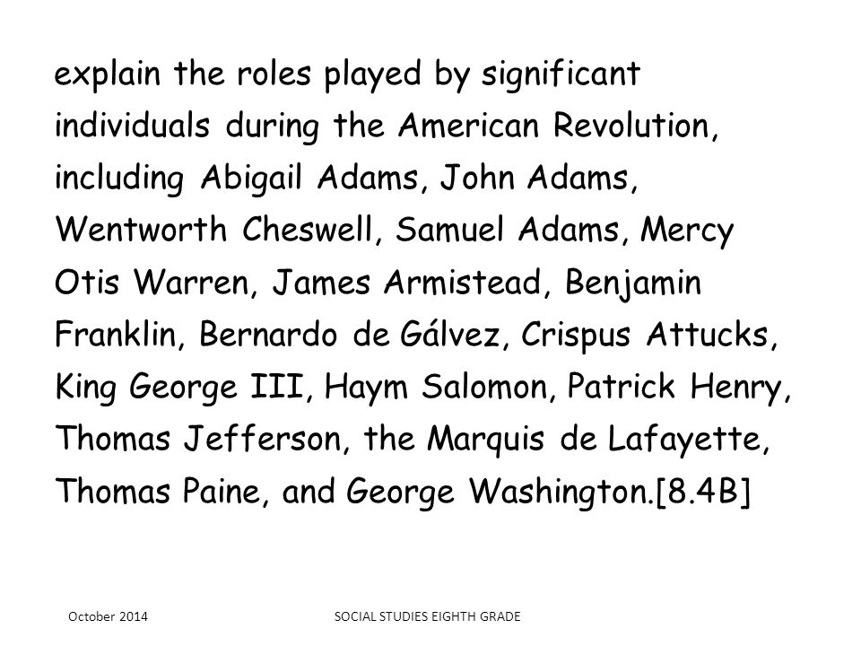 explain the roles played by significant individuals during the American Revolution, including Abigail Adams, John Adams, Wentworth Cheswell, Samuel Ad