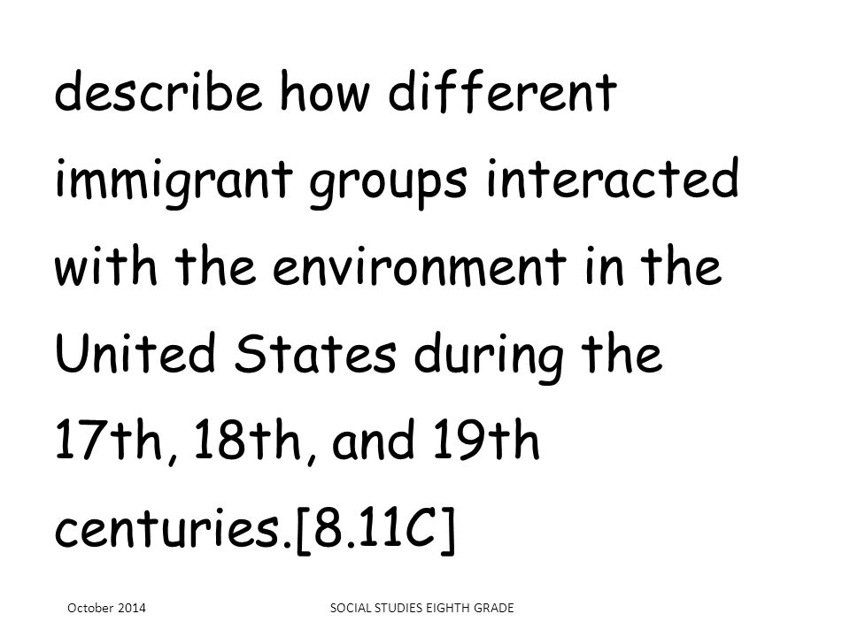 identify economic differences among different regions of the United States.[8.12A] October 2014SOCIAL STUDIES EIGHTH GRADE