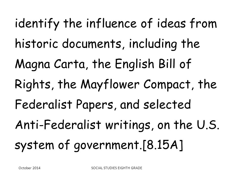 identify the influence of ideas from historic documents, including the Magna Carta, the English Bill of Rights, the Mayflower Compact, the Federalist