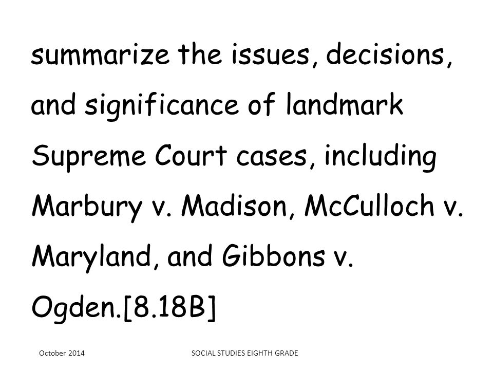 summarize the issues, decisions, and significance of landmark Supreme Court cases, including Marbury v. Madison, McCulloch v. Maryland, and Gibbons v.