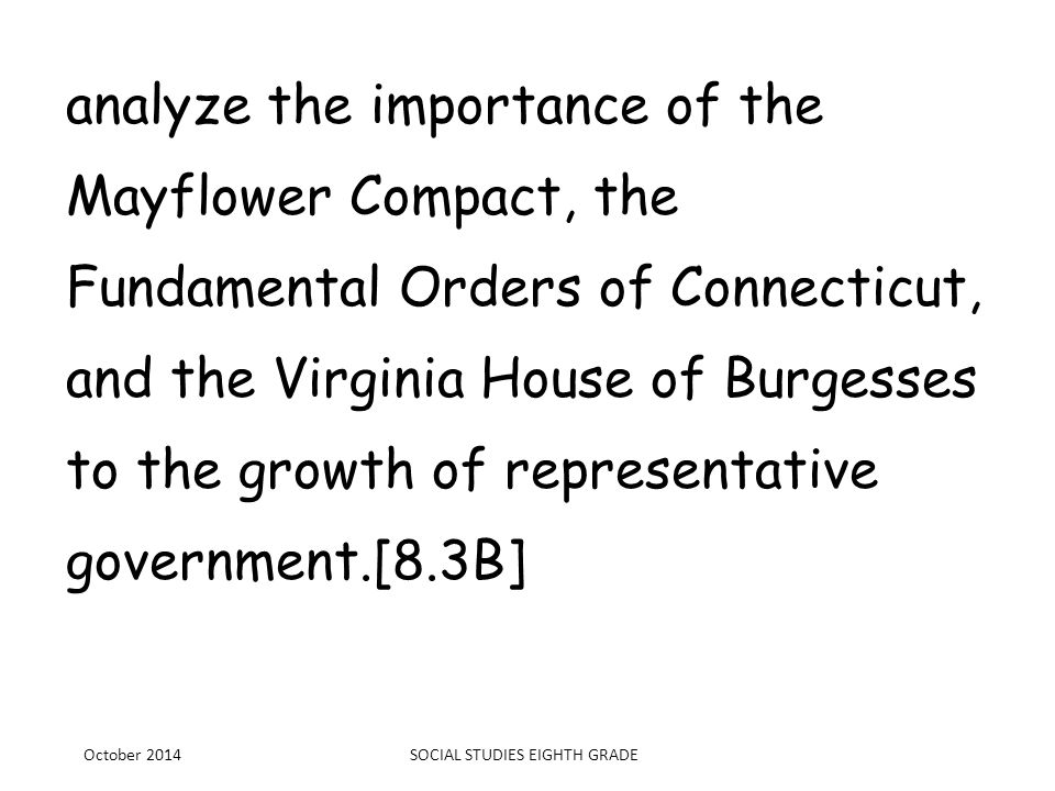 analyze the importance of the Mayflower Compact, the Fundamental Orders of Connecticut, and the Virginia House of Burgesses to the growth of represent