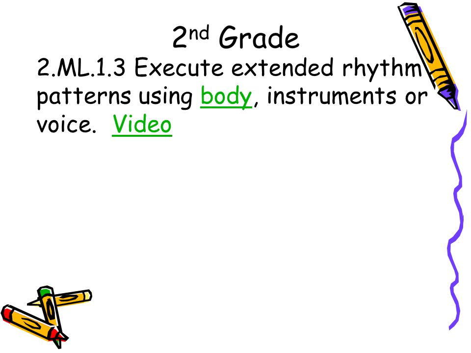 2.ML.1.3 Execute extended rhythm patterns using body, instruments or voice. VideobodyVideo
