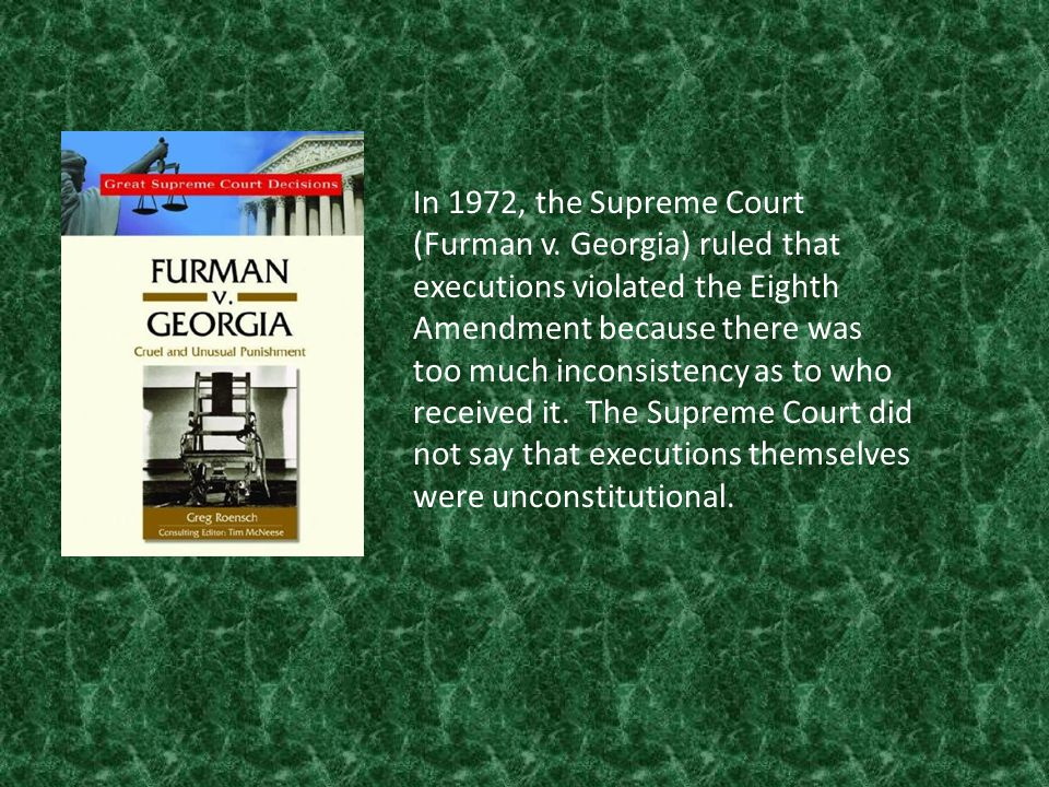 In 1972, the Supreme Court (Furman v.