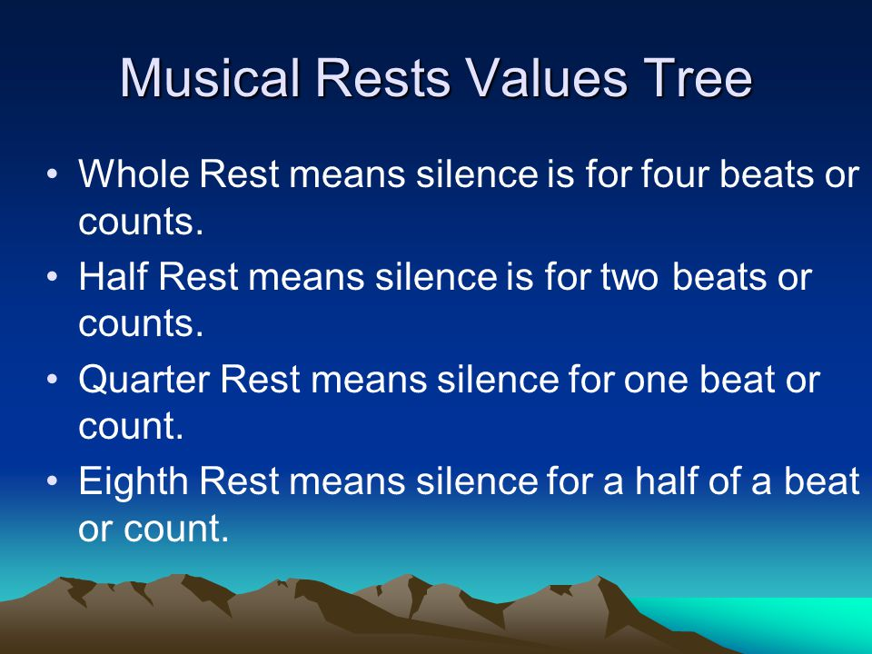 Musical Rests Values Tree Whole Rest means silence is for four beats or counts.