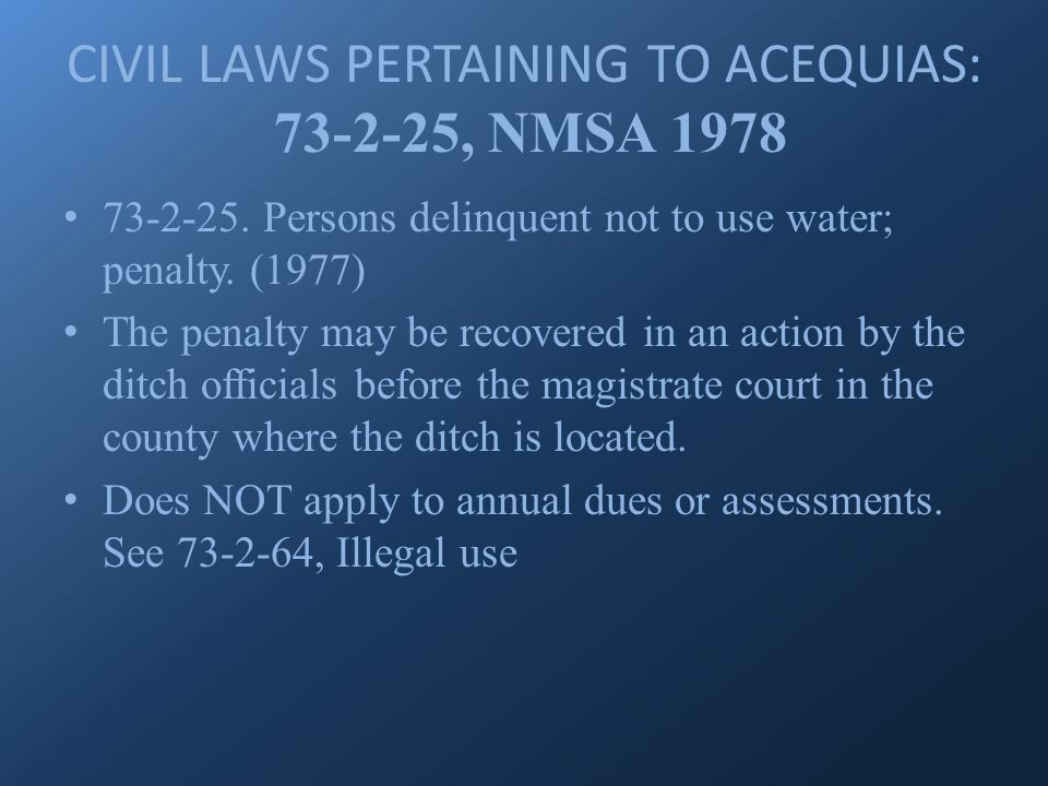 CIVIL LAWS PERTAINING TO ACEQUIAS: 73-2-25, NMSA 1978 73-2-25.