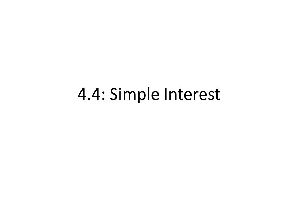 4.4: Simple Interest