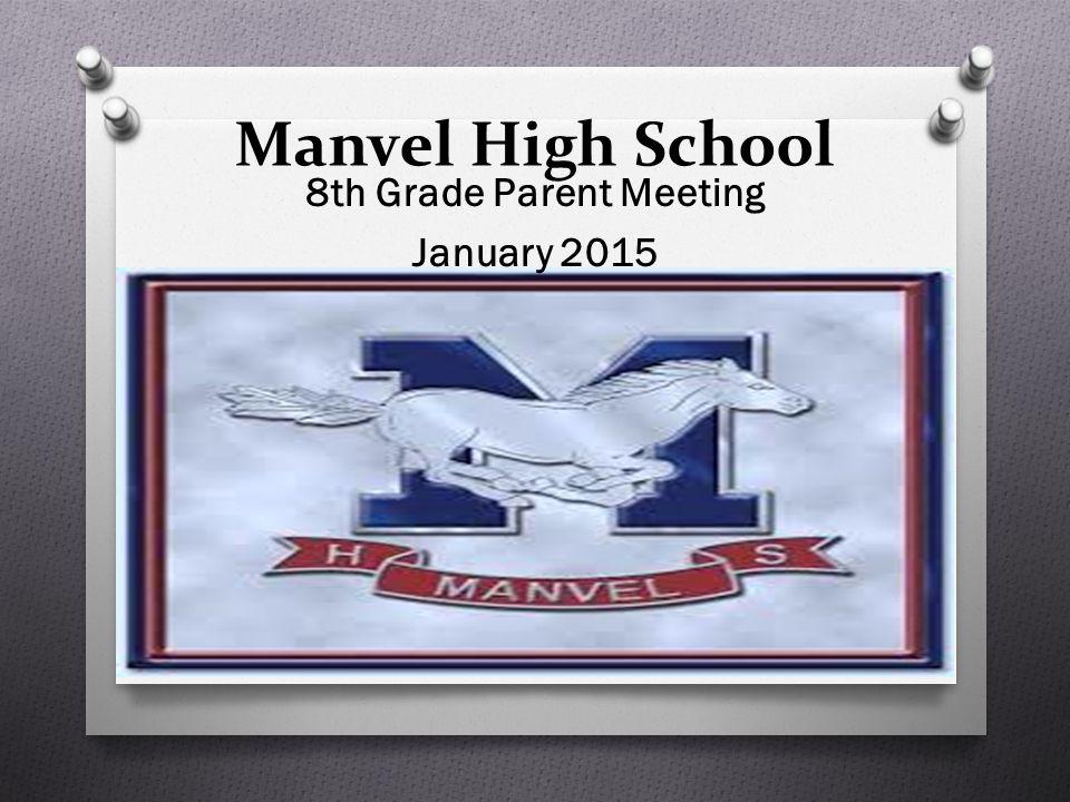 Manvel High School 8th Grade Parent Meeting January 2015
