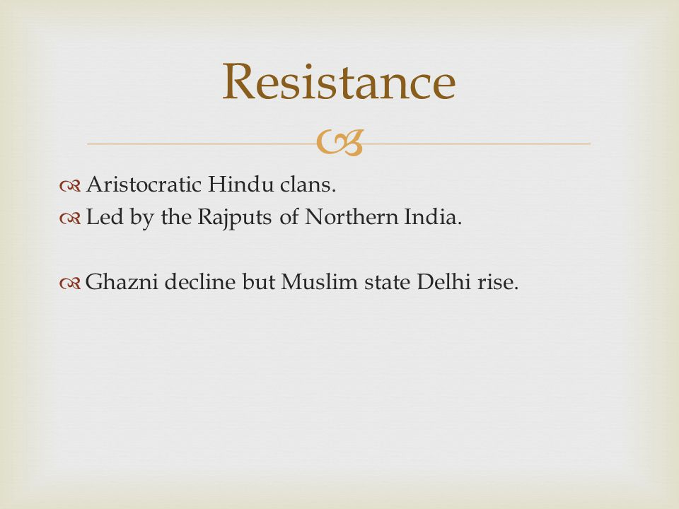   Aristocratic Hindu clans. Led by the Rajputs of Northern India.