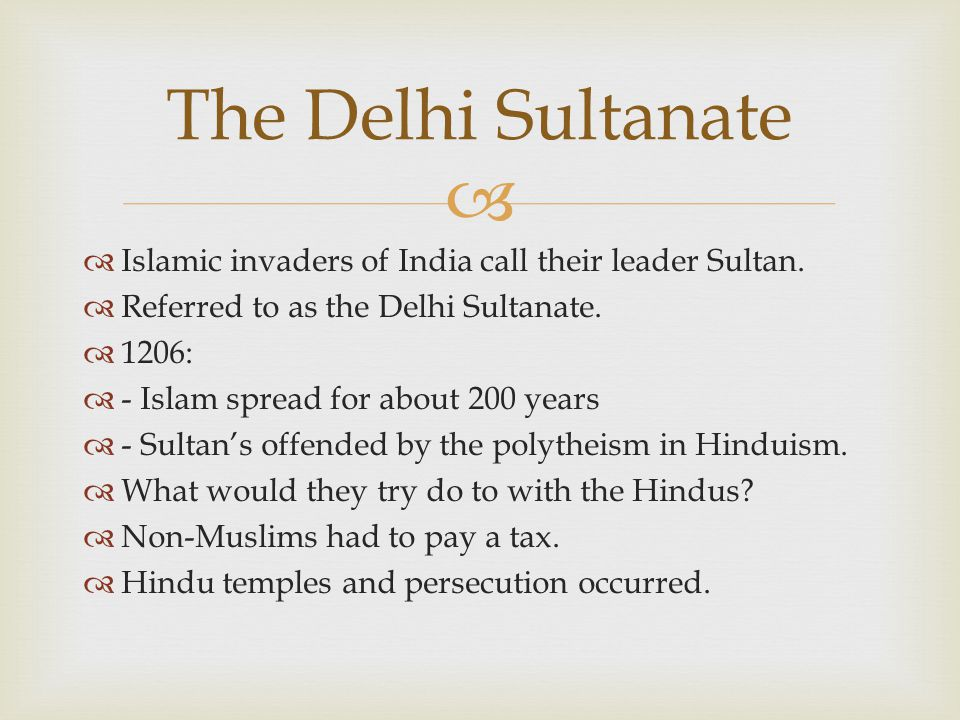   Islamic invaders of India call their leader Sultan.