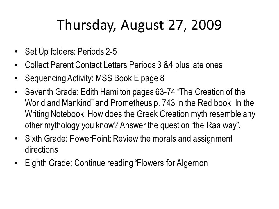 Tuesday, October 20, 2009 Seventh Grade – Grammar Warm-Up: Verbs – Bellerophon and Pegasus Sixth Grade – Jason and the Argonauts Eighth Grade: – Grammar Warm-Ups: Verbs – Collect persuasive essay: homeless topics – The Outsiders: Chapter Seven and complete chapter 5-7 Study Guide