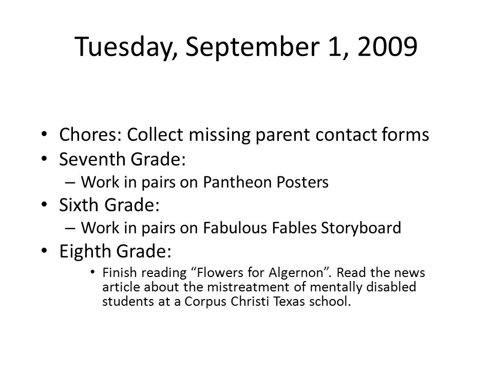9/9/09 Set up folders; file graded papers Sixth Grade: – Present Storyboards – Write original fable Seventh Grade: – Five Sentence Summaries: The Greek Gods – Narcissus and Echo Eighth Grade: – Persuade your peers to act respectfully toward one another – The Treasure of Lemon Brown p.