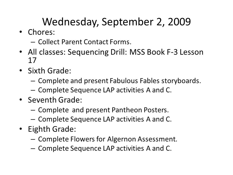 Tuesday, October 6, 2009 Football VS Cobb at Cox Stadium 7:30 Seventh Grade: Use plot chart to answer test questions on Jason;Finish your Jason plot chart; ( If you do not finish, take it home and use www.mythweb.com to finish; it MUST be turned in by Wednesday!!; Writing activity with single paragraph plan/organizer; Begin Love and Adventure myths assignment.www.mythweb.com Sixth Grade: Finish presenting plot charts for the paired readings; Sometimes I Scare Myself poetry.