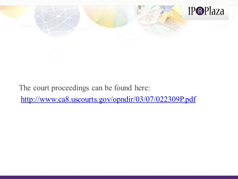 The court proceedings can be found here: http://www.ca8.uscourts.gov/opndir/03/07/022309P.pdf