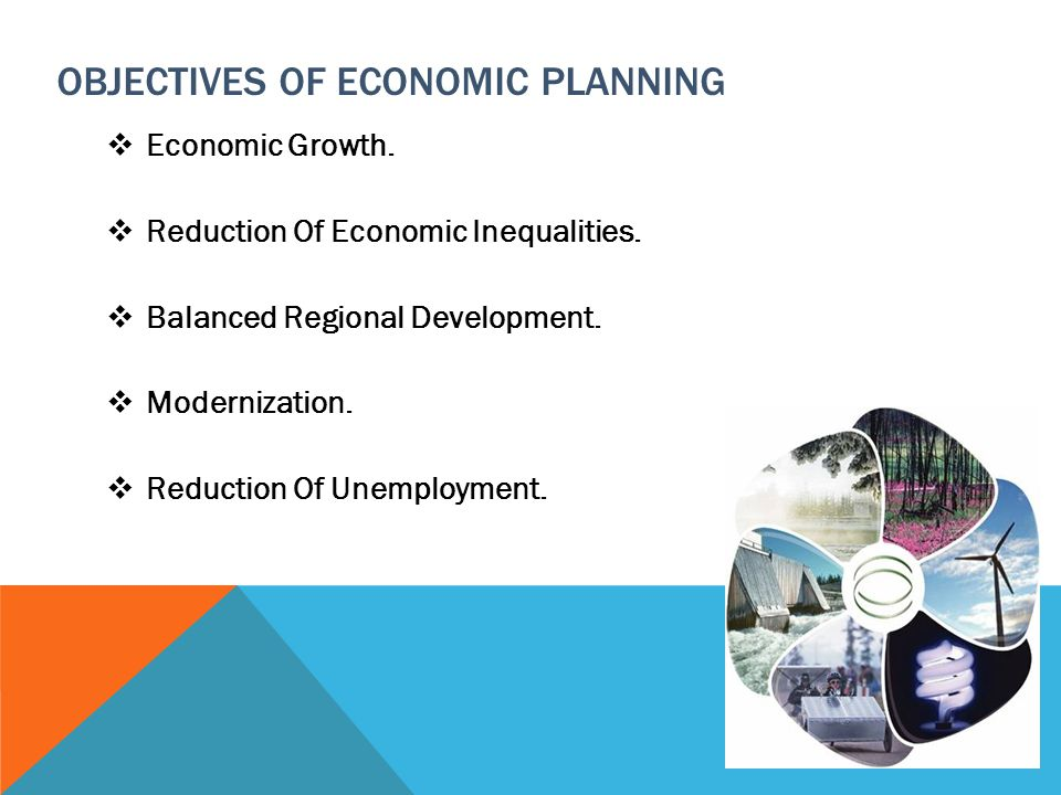 11 TH FIVE YEAR PLAN TARGET Income & Poverty  Accelerate growth rate of GDP from 8% to 10% and then maintain at 10% in the 12th Plan in order to double per capita income by 2016-17.
