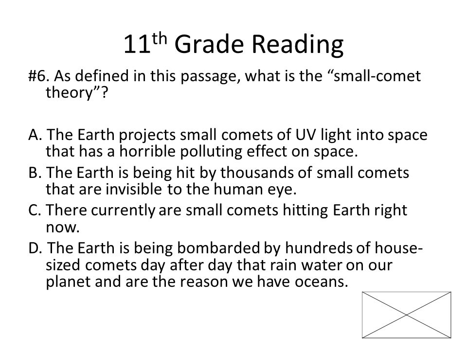 11 th Grade Reading #6. As defined in this passage, what is the small-comet theory .