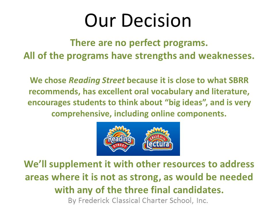 By Frederick Classical Charter School, Inc. Our Decision There are no perfect programs.