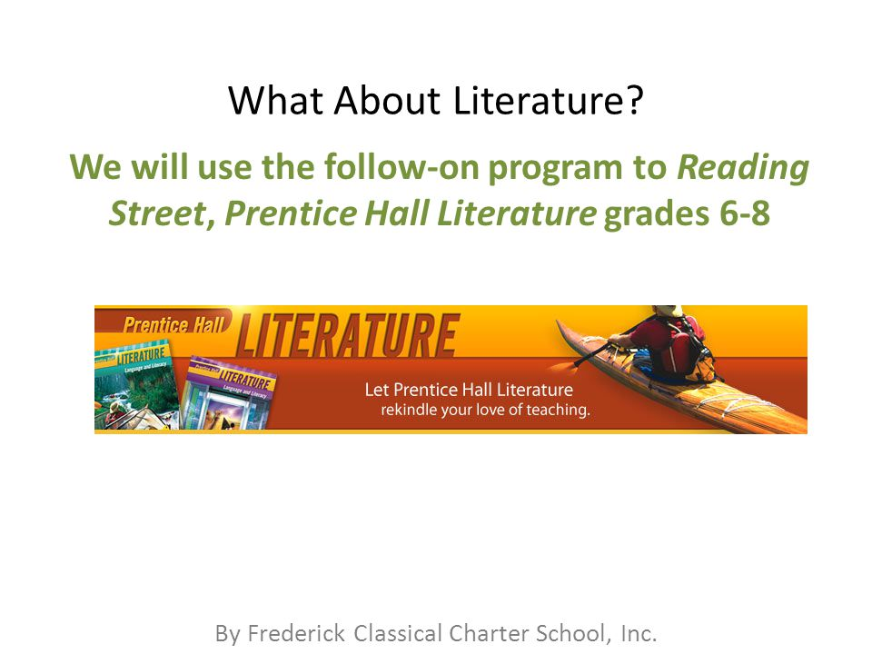 By Frederick Classical Charter School, Inc. What About Literature.