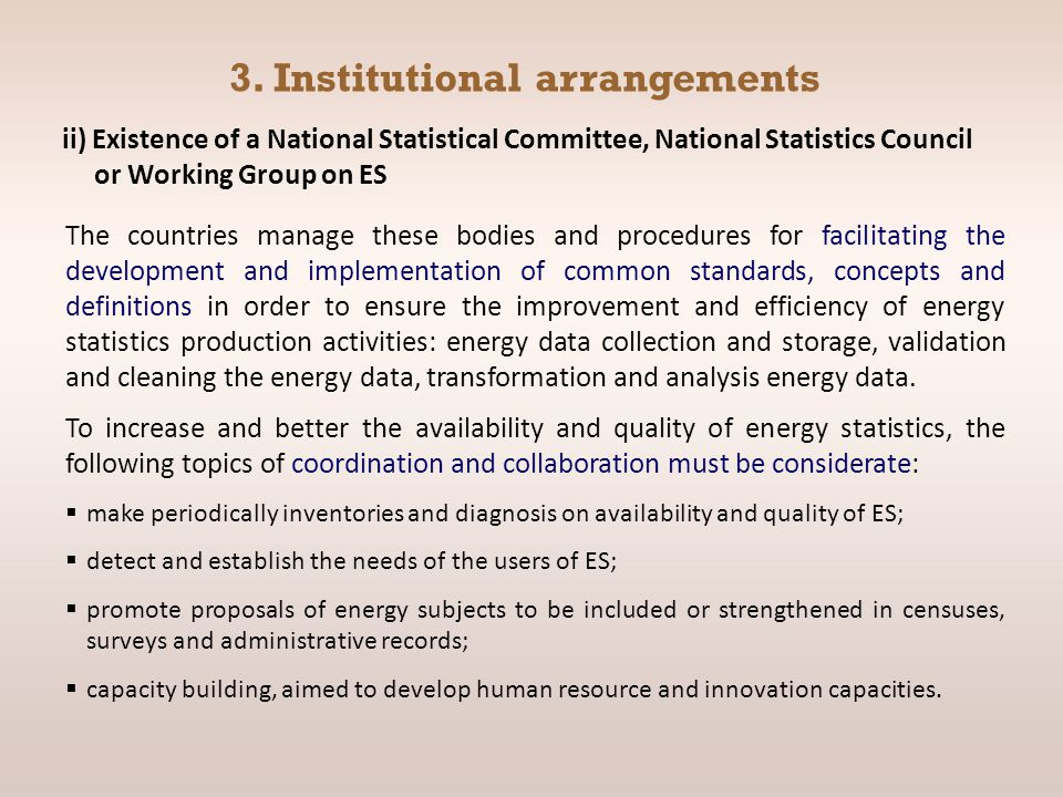 3. Institutional arrangements ii) Existence of a National Statistical Committee, National Statistics Council or Working Group on ES The countries mana