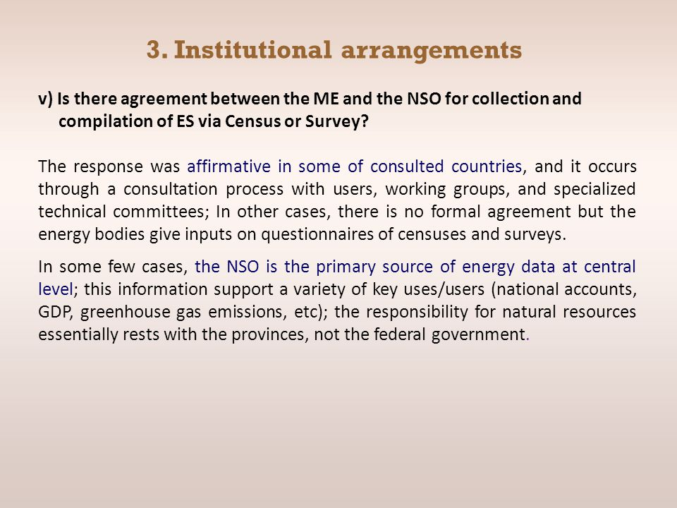 3. Institutional arrangements v) Is there agreement between the ME and the NSO for collection and compilation of ES via Census or Survey? The response