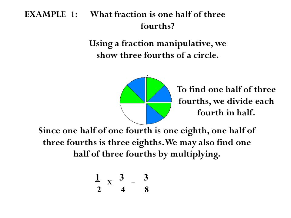 What fraction is one half of three fourths.
