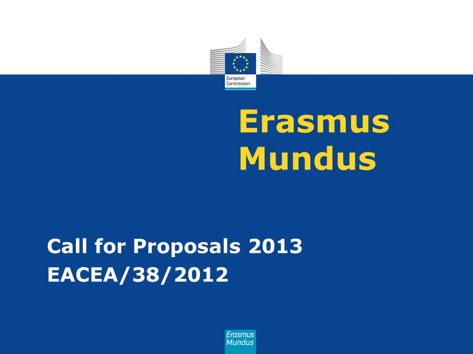 Erasmus Mundus Call for Proposals 2013 EACEA/38/2012