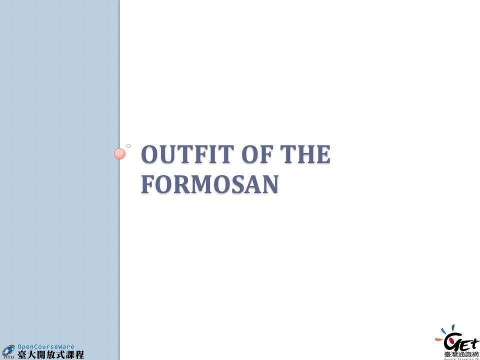 OUTFIT OF THE FORMOSAN