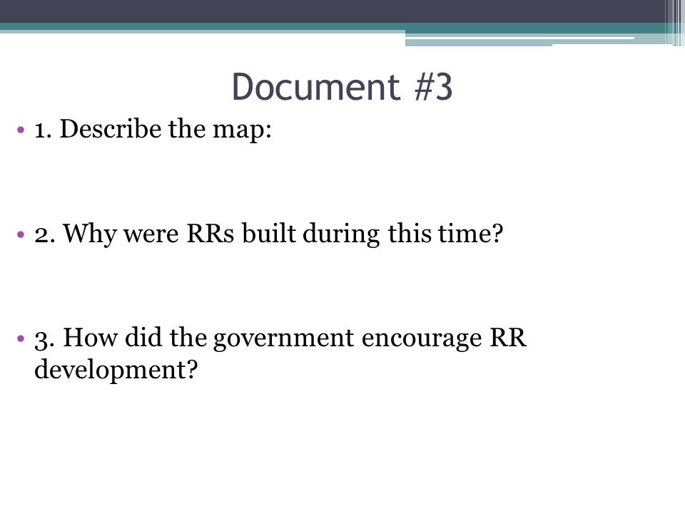 1. Describe the map: 2. Why were RRs built during this time? 3. How did the government encourage RR development?